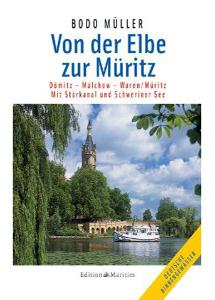 Von der Elbe zur Müritz: Dömitz - Malchow - Waren/Müritz. Mit Störkanal und Schweriner See